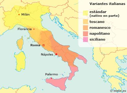 Italiano y variantes: toscano, romanesco, napolitano, siciliano